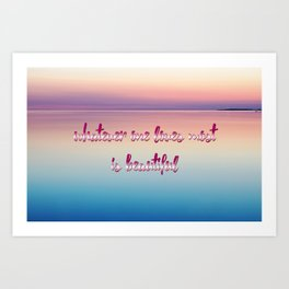 whatever one loves most is beautiful Art Print