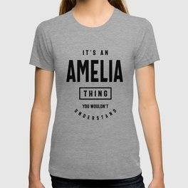 It's an Amelia Thing: Personalized First Name Gifts T-shirt