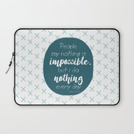 Nothing is impossible Laptop Sleeve