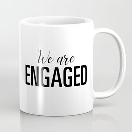 We are engaged Coffee Mug