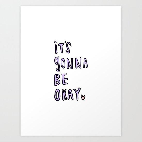 it's gonna be okay - typography Art Print