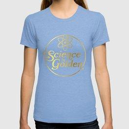Science is Golden T-shirt