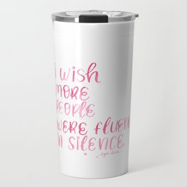 Watercolor lettering Funny Quote Fluent in Silence Travel Mug