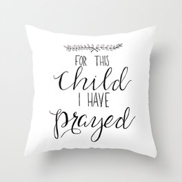 For This Child I Have Prayed Throw Pillow
