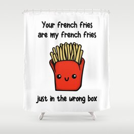 Your French Fries Shower Curtain