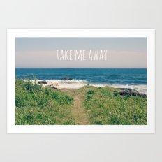 Take Me Away Art Print