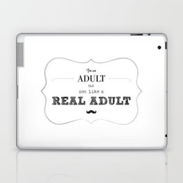 I'm an adult, but not like a real adult Laptop & iPad Skin