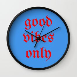good vibes only VII Wall Clock