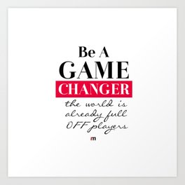 Game Changer Art Print