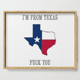 I'm From Texas, Fuck You Serving Tray