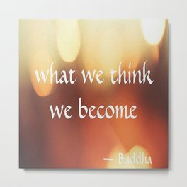 Buddha Quote - What We Think We Become - Bokeh Metal Print