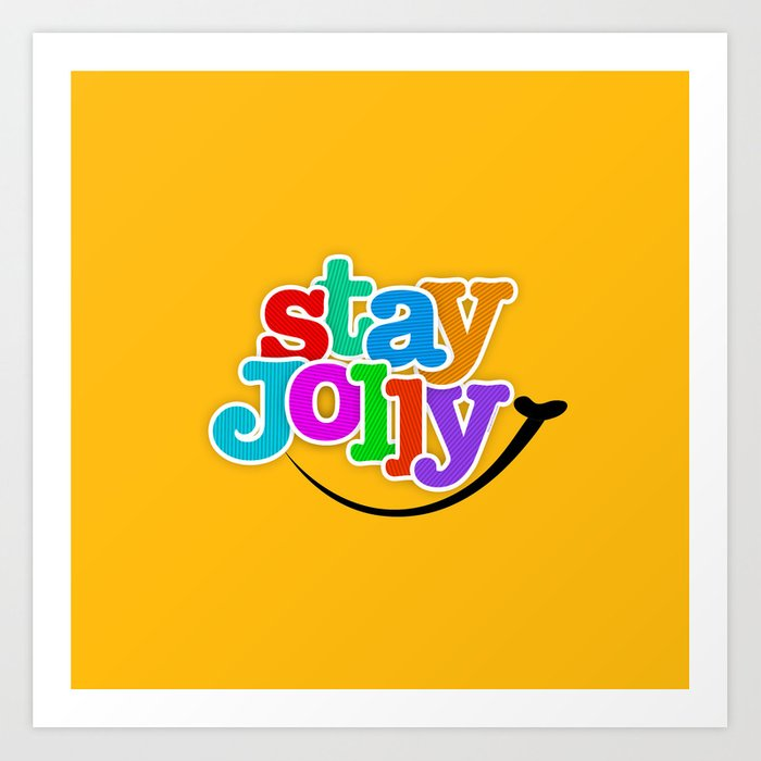Stay Jolly - Key to Happiness Art Print