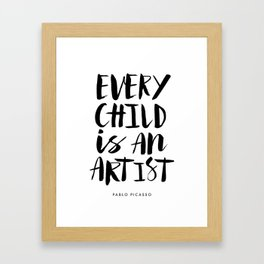 Every Child is an Artist black-white kindergarten nursery kids childrens room wall home decor Framed Art Print