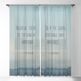 blessed are the curious ... Sheer Curtain