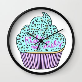 RIOTS NOT DIETS (cupcakes) Wall Clock