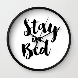 Stay in Bed Wall Clock