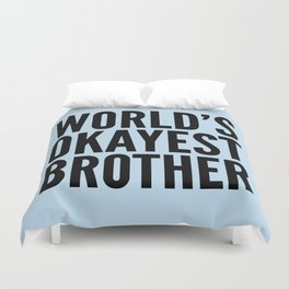 WORLD'S OKAYEST BROTHER Duvet Cover