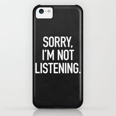 Sorry, I'm not listening iPhone 5c Slim Case