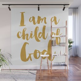 I am a child of God Wall Mural