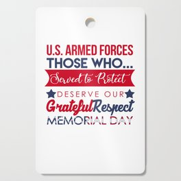 Veteran Army Soldier Navy Memorial Day U.S Armed Forces Those Who Served To Protect Gift Cutting Board