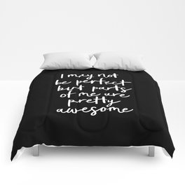 I May Not Be Perfect But Parts of Me Are Pretty Awesome black typography poster home wall decor Comforters