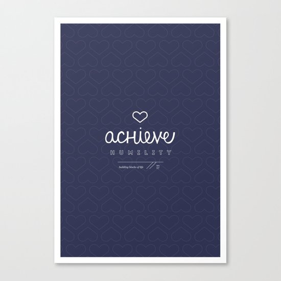 Achieve Humility Canvas Print