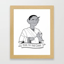 Hail the the Chief Framed Art Print