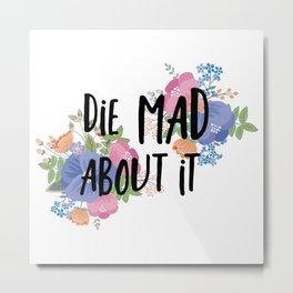 Floral Die Mad About It Metal Print