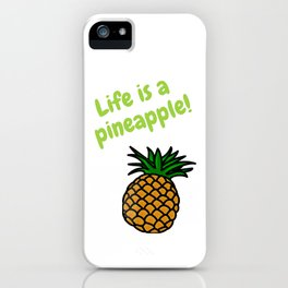 Life is a Pineapple iPhone Case
