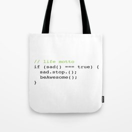 Life Motto : Be Awesome Tote Bag
