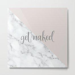 Get Naked, Funny Bathroom Art,  Marble, Blush Pink, Grey Metal Print