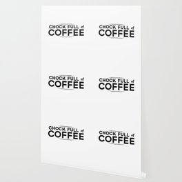Chock Full of Coffee - black Wallpaper