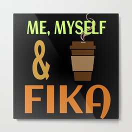 Myself & Fika Metal Print