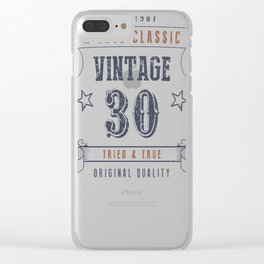 30th-Birthday---Vintage-30-Tried-&-True Clear iPhone Case
