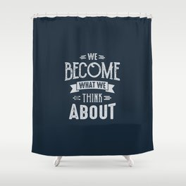Think About - Motivation Shower Curtain