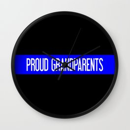 Police: Proud Grandparents (Thin Blue Line) Wall Clock