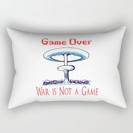 Game over. War is not a game Rectangular Pillow