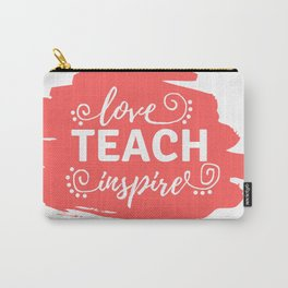 Love, Teach, Inspire Carry-All Pouch