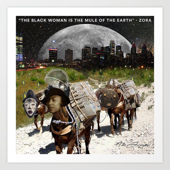 Black Women Are The Mules Of The Earth - Zora Neale Hurston Art Print