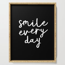 Smile Every Day black and white contemporary minimalism typography design home wall decor bedroom Serving Tray