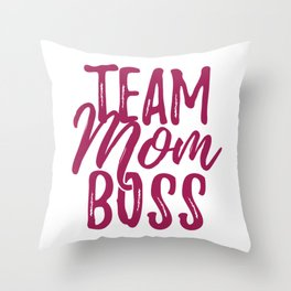 Team Mom Boss Throw Pillow