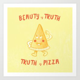Truth is Pizza Art Print