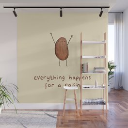 Everything Happens for a Raisin Wall Mural