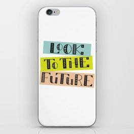 Look to the Future iPhone Skin