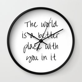 The World Is A Better Place With You In It BFF quotes Wall Clock