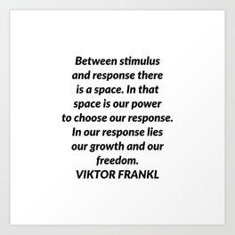 Between stimulus and response Art Print