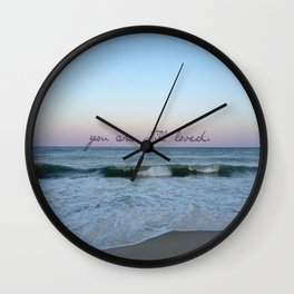 you are still loved Wall Clock