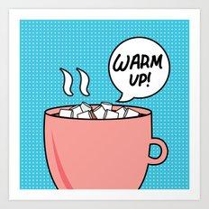 Warm Up! Art Print