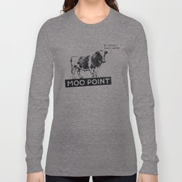 Moo Point Long Sleeve T-shirt