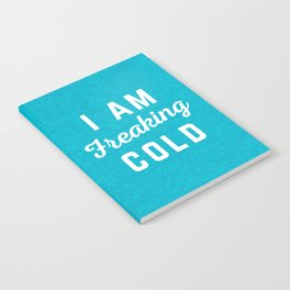 Freaking Cold Funny Quote Notebook